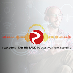 rexxperts - Der HR-Talk: Start für den Podcast von rexx systems